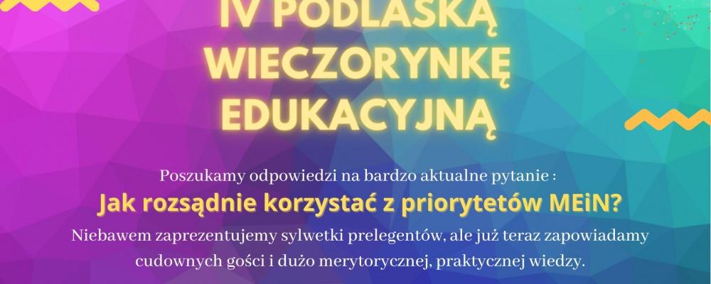 PODLASKA WIECZORYNKA EDUKACYJNA – edycja IV