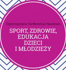"""Zaproszenie na Ogólnopolską Konferencję Naukową w Łomży """"Sport, Zdrowie, Edukacja Dzieci i Młodzieży"""" – 23 listopada"""