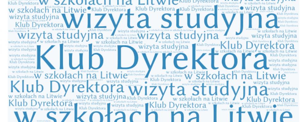 Klub Dyrektora – wizyta studyjna w szkołach na Litwie