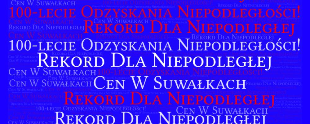 """CEN w Suwałkach włącza się w bicie """"Rekordu dla Niepodległej"""" – 9 listopada o godzinie 11.11"""