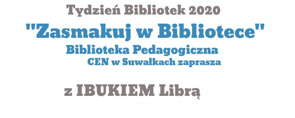 """""""Zasmakuj w bibliotece"""" – Tydzień Bibliotek 2020 z IBUKIEM Librą"""