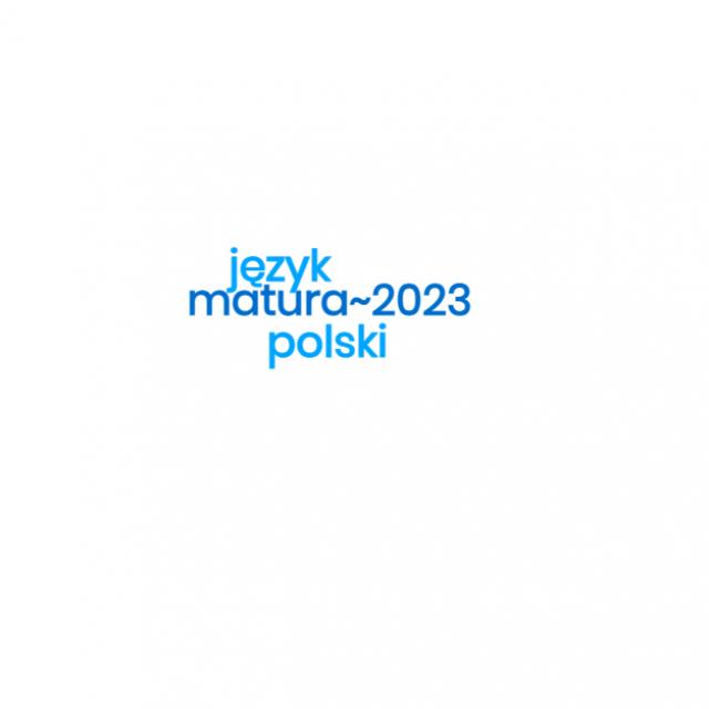 Matura 2023 – język polski