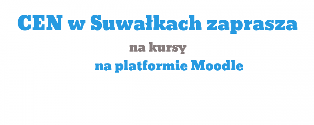 Zapraszamy do udziału w kursach Centrum na platformie e-learningowej Moodle