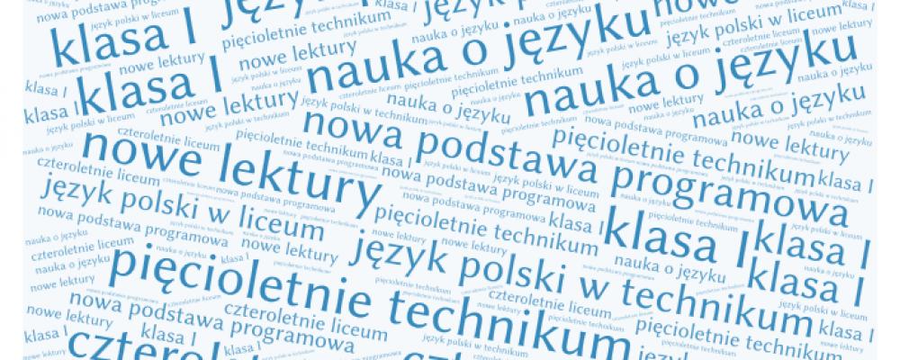 Nowa podstawa programowa w liceum i technikum – zapraszamy nauczycieli języka polskiego szkół ponadpodstawowych
