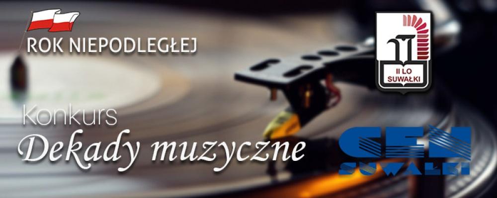 """Centrum Edukacji Nauczycieli w Suwałkach objęło patronatem galę finałową konkursu """"Muzyczne dekady"""""""
