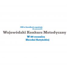 """Zapraszamy nauczycieli do udziału w Wojewódzkim Konkursie Metodycznym """"W 80 rocznicę Zbrodni Katyńskiej"""""""